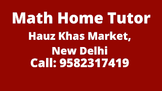 Best Maths Tutors for Home Tuition in Hauz Khas Market, Delhi. Call:9582317419