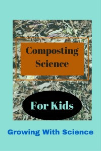 http://blog.growingwithscience.com/2016/03/compost-science-projects-for-kids/