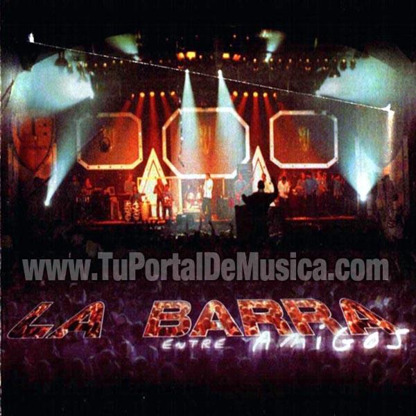 La Barra - Entre Amigos (2004)