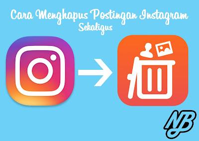 cara menghapus postingan instagram sekaligus, cara menghapus foto instagram dengan cepat