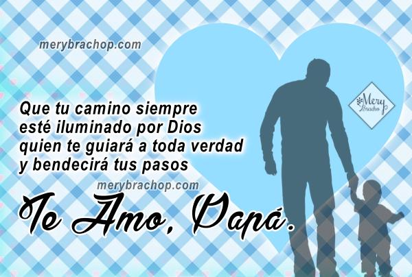 Bonitas frases para papá en el día del padre, imágenes para felicitar a papá, dedicatoria bonita por Mery Bracho.