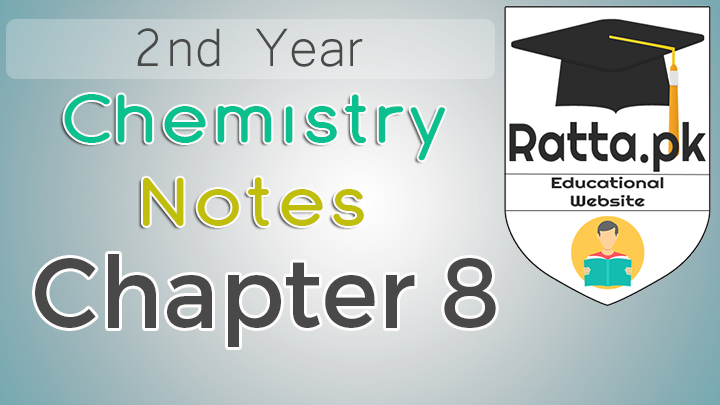 2nd Year Chemistry Notes Chapter 8 - 12th Class Notes