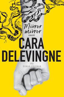 """""""Mirror, mirror""""Cara Delevingne oraz Rowan Coleman - recenzja"""