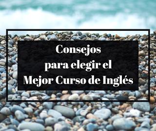 http://www.corunain.com/2017/04/consejos-elegir-curso-ingles.html