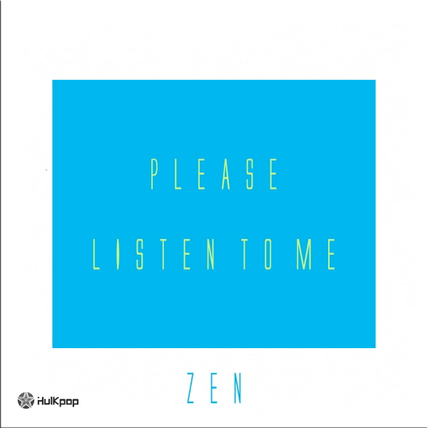 [Single] Zen – 들어봐봐