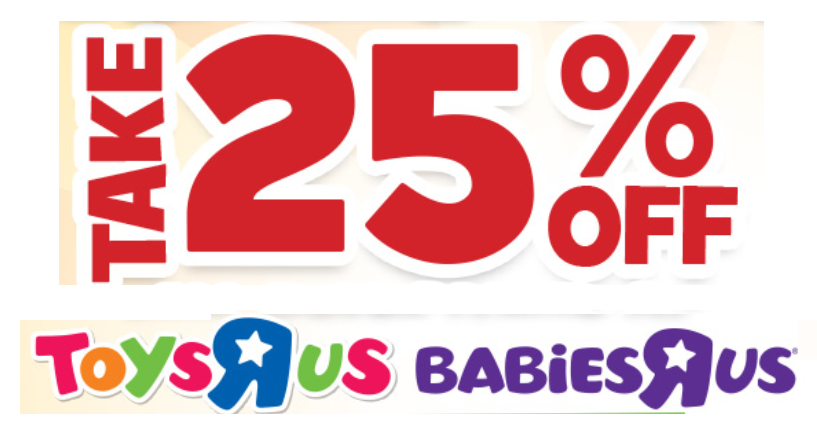 25% off Toys R Us or Babies R Us Online or In-Store Order