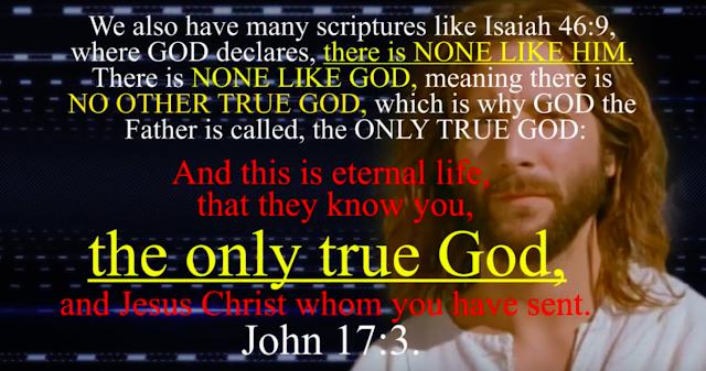 Isaiah 46:9, John 17:3.