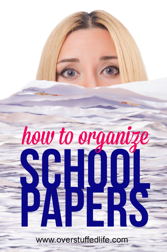 organize school papers | get rid of paper clutter | filing ideas for school papers | how to keep school papers filed and organized | tips for dealing with school papers