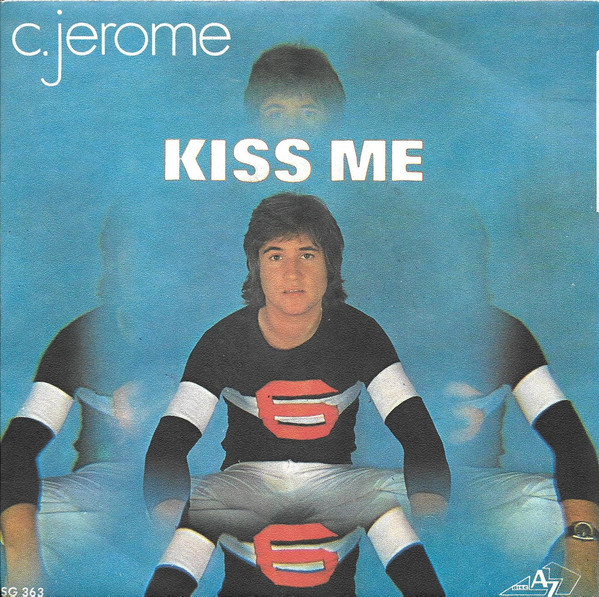 VINYLS COLLECTION: C JEROME - Kiss Me - 45 Tours - 1972