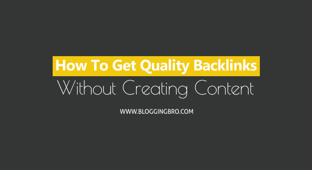 Build-Quality-Backliks-Without-Creating-Content