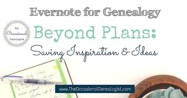 Use Evernote for genealogy to have all your ideas ready when it's time to create a genealogy research plan.