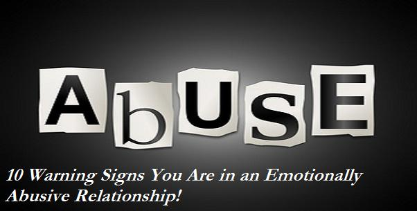 10 Warning Signs Of an Emotionally Abusive Relationship