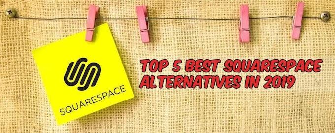 Top 5 Best SquareSpace Alternatives In 2019