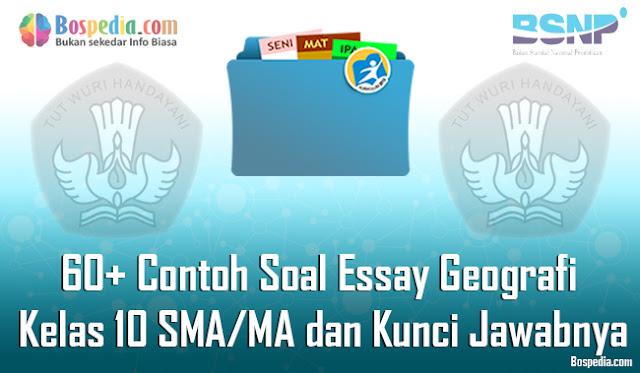 60+ Contoh Soal Essay Geografi Kelas 10 SMA/MA dan Kunci Jawabnya Terbaru
