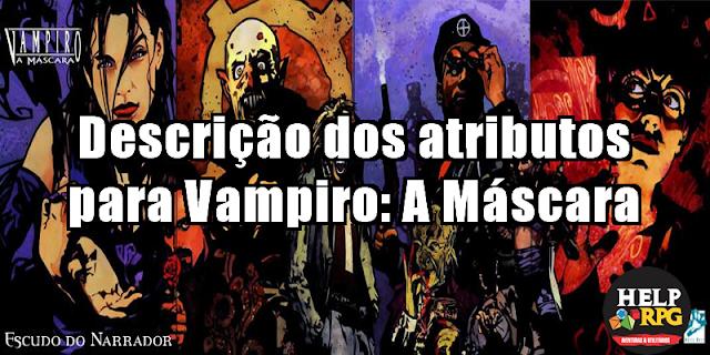 Descrição dos atributos para Vampiro: A Máscara