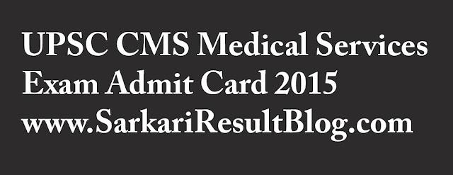 UPSC CMS Admit Card 2015