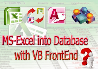 MS-Excel into Database with VB FrontEnd