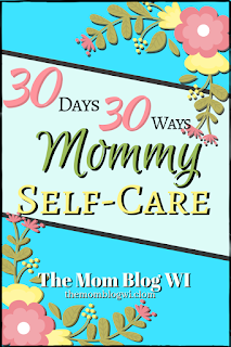 New Blog Post | 30 Days 30 Ways | Mommy Self-Care 30+ Ways To Take Care Of Yourself in The New Year #SelfCare #Mommy #Motherhood #MomLife
