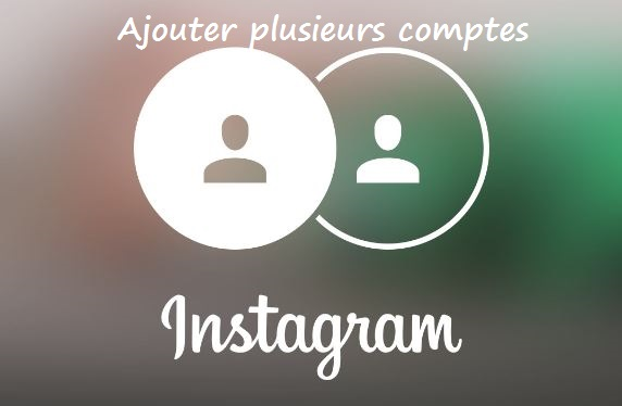 instagram comment ajouter et g rer plusieurs comptes via. Black Bedroom Furniture Sets. Home Design Ideas