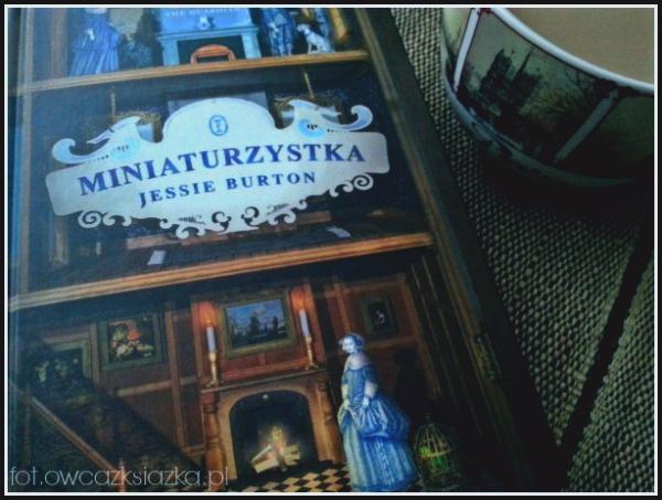 The miniaturist, Miniaturzystka, Jessie Burton