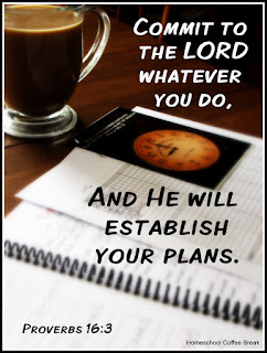 Commit to the Lord whatever you do and he will establish your plans. (Proverbs 16:3) From the High School Lesson Book - Setting Goals and Measuring Success on Homeschool Coffee Break @ kympossibleblog.blogspot.com