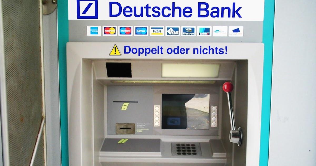 der postillon deutsche bank stellt geldautomaten mit doppelt oder nichts funktion auf. Black Bedroom Furniture Sets. Home Design Ideas