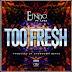 Eindo - Too Fresh (Prod. Showdown Beatz)  @Realeindo