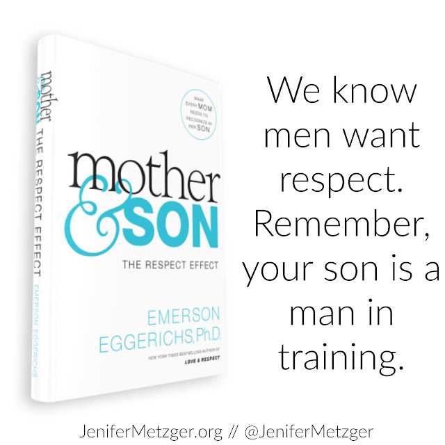 We know men want respect. Remember, your son is a man in training. #mothersandsons #raisingboys #motherhood #parenting #sons