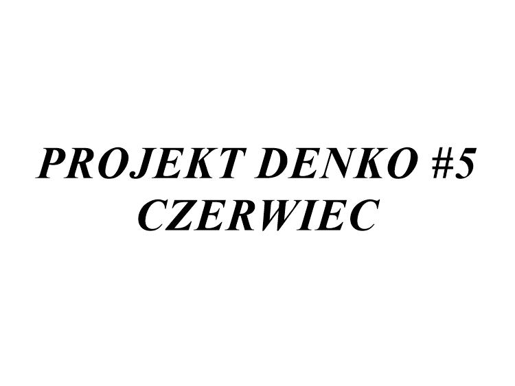 Projekt denko czerwiec 2017