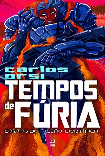 Tempos de fúria contos de ficção científica - Carlos Orsi