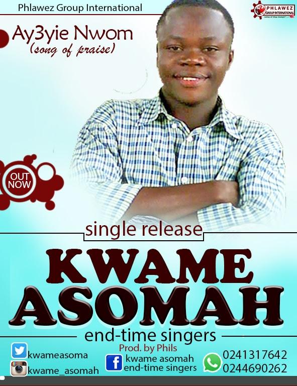 Kwame Asomah-Ay3yie Nwom(Prod By Phil's)