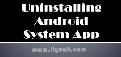 Uninstalling android system app