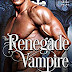 #bookreview #fivestarread - Renegade Vampire (The Immortals Book 12) by  Author: Monica La Porta  @momilp