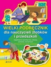 wielki podręcznik dla nauczycieli żłobków i przedszkoli spis treści