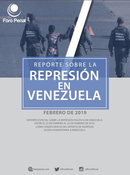 Informe sobre la represión en Venezuela del mes de febrero por ONG Foro Penal.