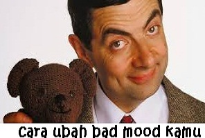 cara mengatasi bad mood, bad mood, cara ngilangin badmood, cara bikin mood balik, cara menghilangkan bdmd, gak mood, cara atasi bad mood, bad mood artinya