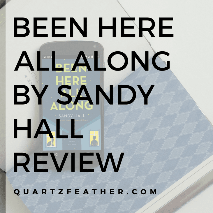 Been Here All Along by Sandy Hall Review