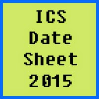 ICS date sheet 2017 of all Pakistan bise boards, Part 1 and Part 2
