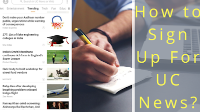 How to Sign up for UC News ? Earn Money From UC News