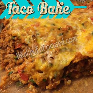 Taco Bake, www.HealthyFitFocused.com