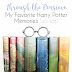 10 Favorite Memories of Harry Potter (so far)