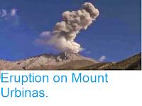http://sciencythoughts.blogspot.co.uk/2014/04/eruption-on-mount-urbinas.html
