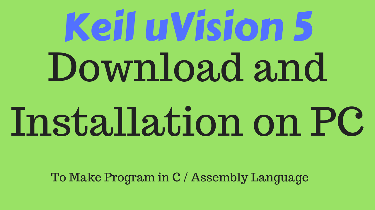 keil uVision 5 Download and Installation on PC ~ Noobie Electronic