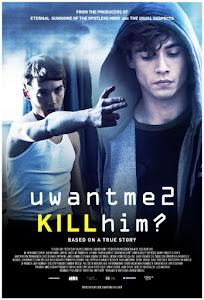 U Want Me 2 Kill Him? Poster
