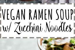 Vegan Ramen Soup w/ Zucchini Noodles