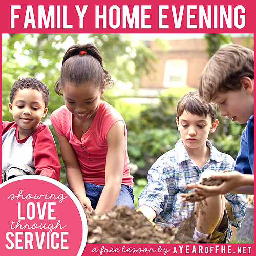 Lds Quotes On Family Home Evening: A Year Of FHE: Year 01/Lesson 05: Showing Love Through Service
