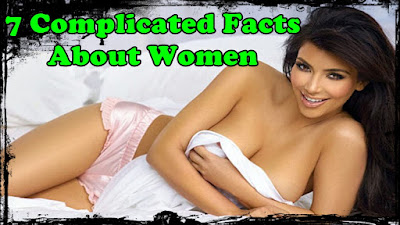 07 Compilcated Facts About Women Nobody Might Know