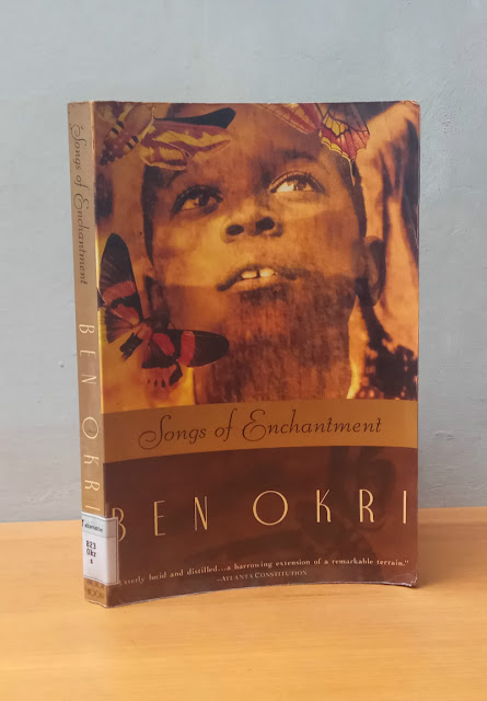 SONGS OF ENCHANTMENT, Ben Okri