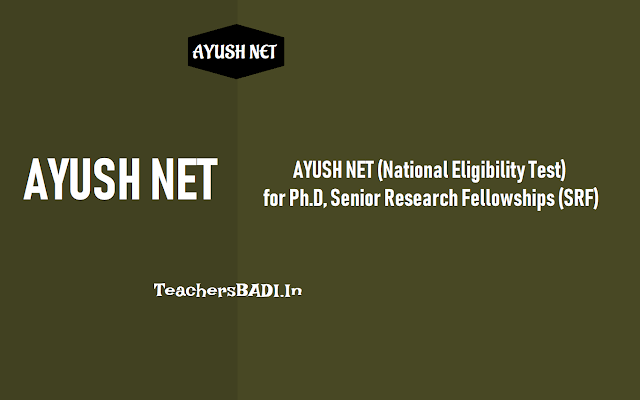 ayush net (national eligibility test) for ph.d. fellowships/ senior research fellowships (srf),online application form,admit cards,results,exam date
