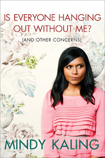 Is Everyone Hanging Out Without Me? (Mindy Kaling)